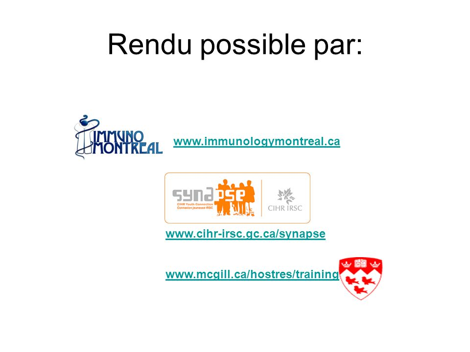 Rendu possible par: www.immunologymontreal.ca