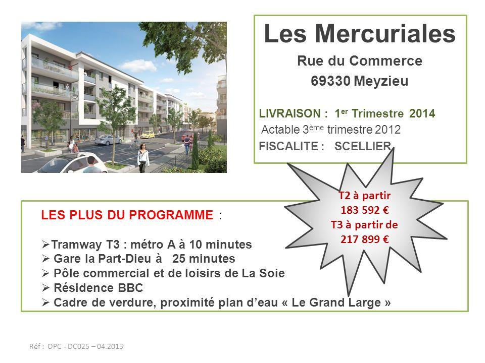 Les Mercuriales Rue du Commerce 69330 Meyzieu LES PLUS DU PROGRAMME :