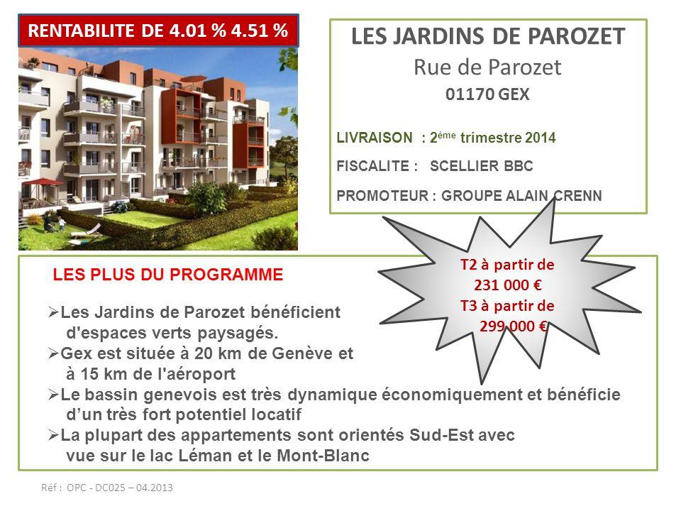 LES JARDINS DE PAROZET Rue de Parozet RENTABILITE DE 4.01 % 4.51 %