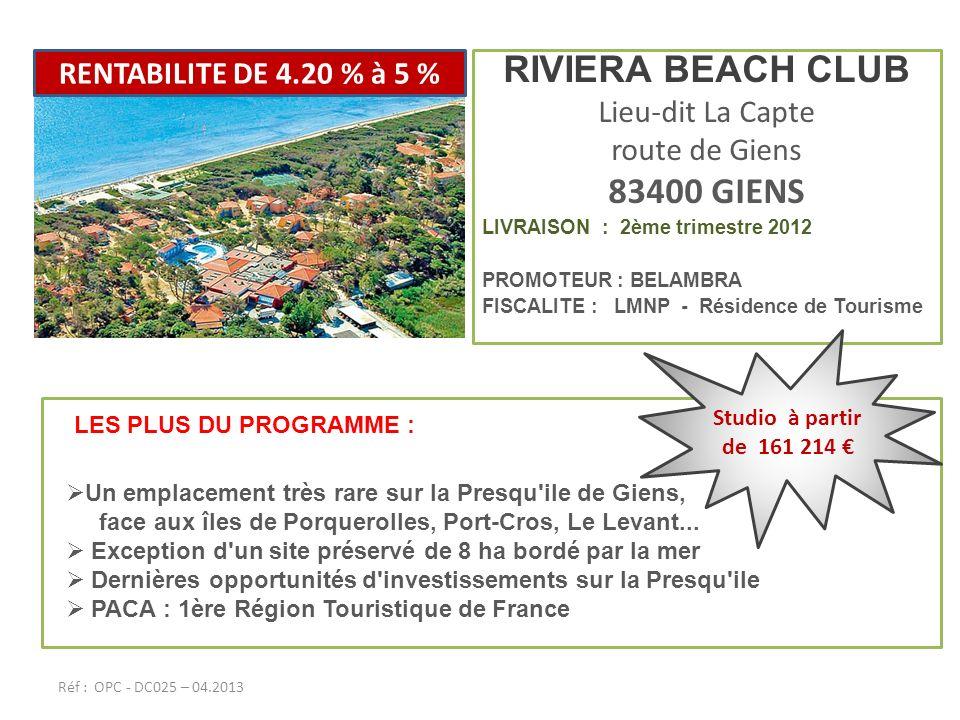 RIVIERA BEACH CLUB 83400 GIENS RENTABILITE DE 4.20 % à 5 %