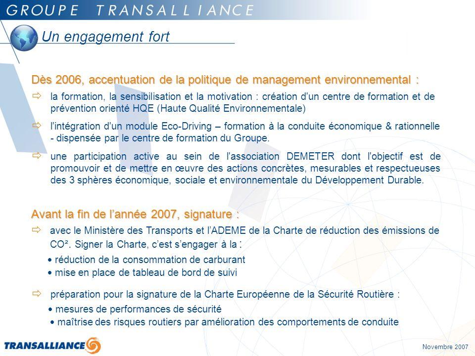 Un engagement fort Dès 2006, accentuation de la politique de management environnemental :