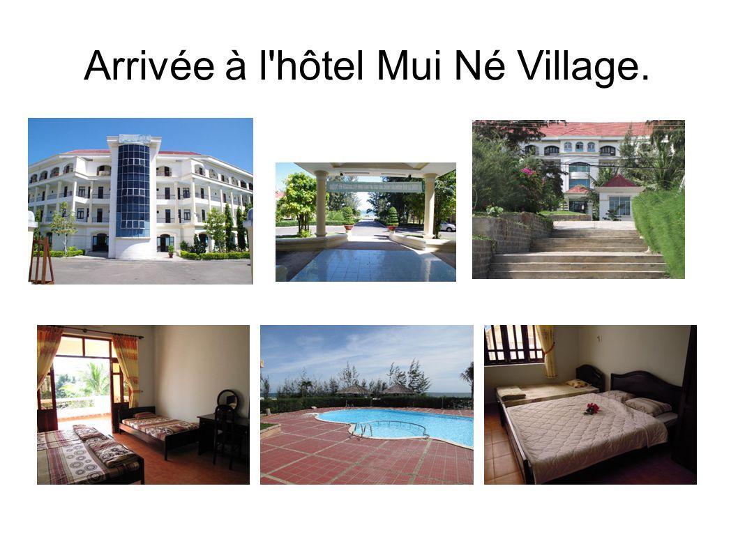 Arrivée à l hôtel Mui Né Village.