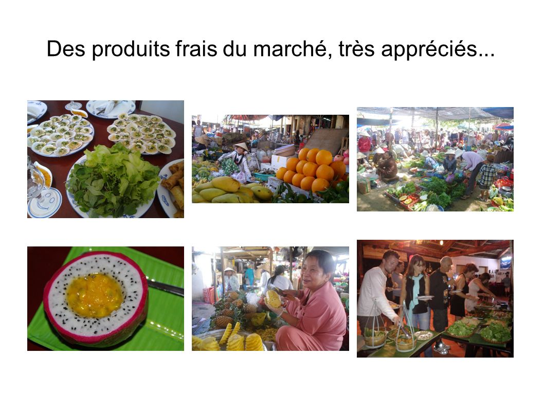 Des produits frais du marché, très appréciés...