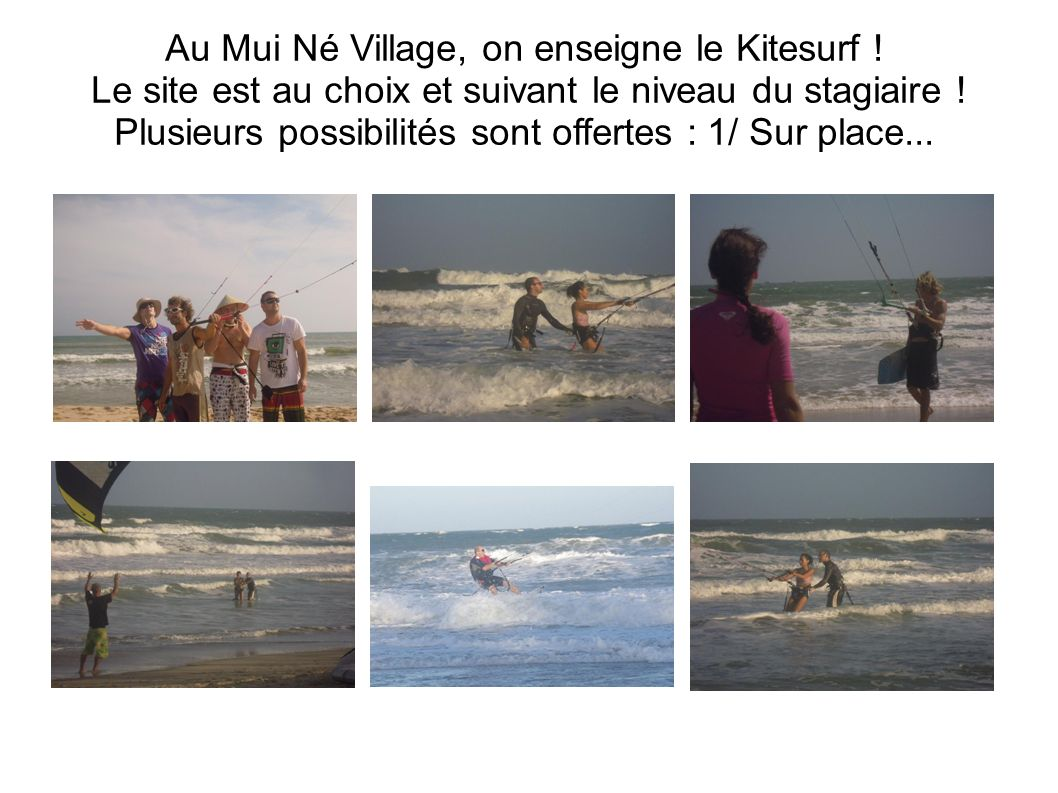 Au Mui Né Village, on enseigne le Kitesurf