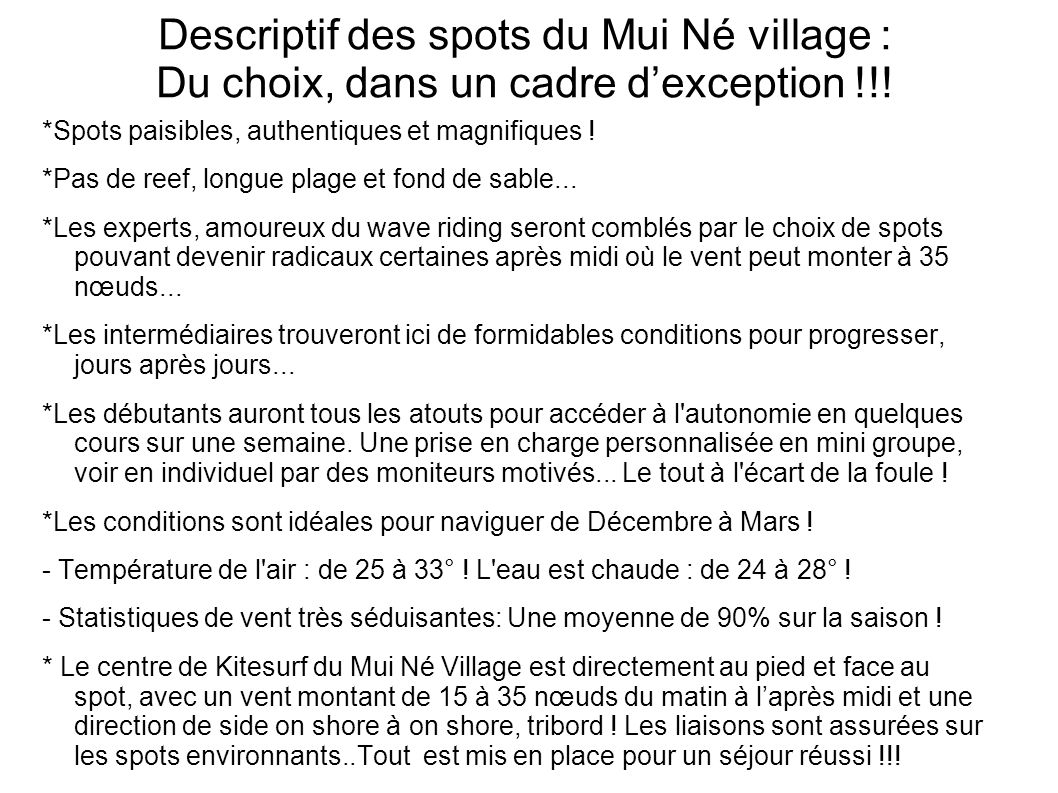 Descriptif des spots du Mui Né village : Du choix, dans un cadre d'exception !!!