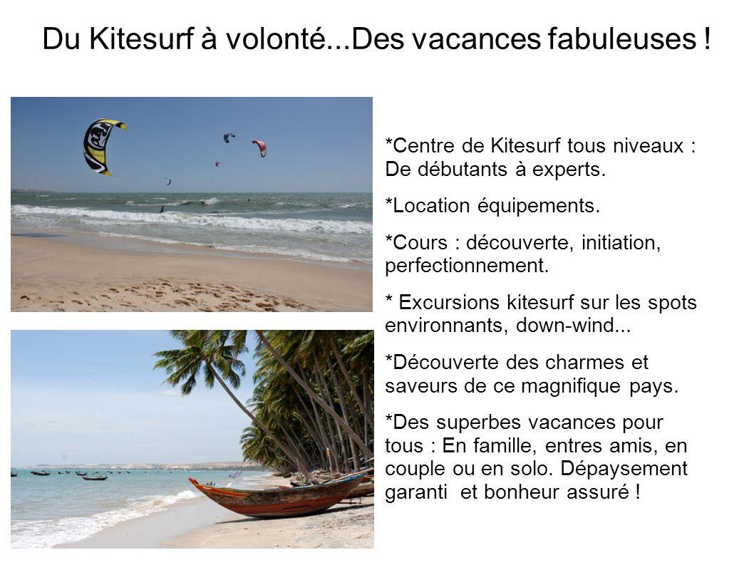 Du Kitesurf à volonté...Des vacances fabuleuses !