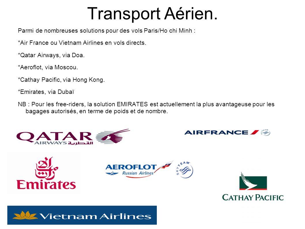 Transport Aérien. Parmi de nombreuses solutions pour des vols Paris/Ho chi Minh : *Air France ou Vietnam Airlines en vols directs.