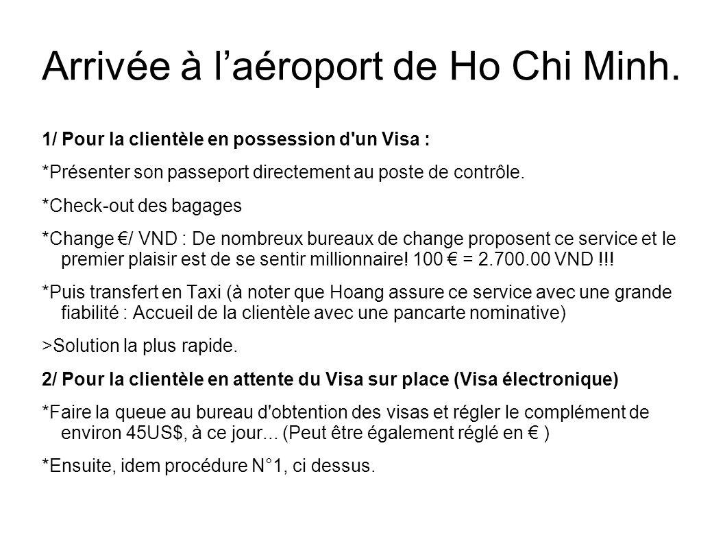 Arrivée à l'aéroport de Ho Chi Minh.