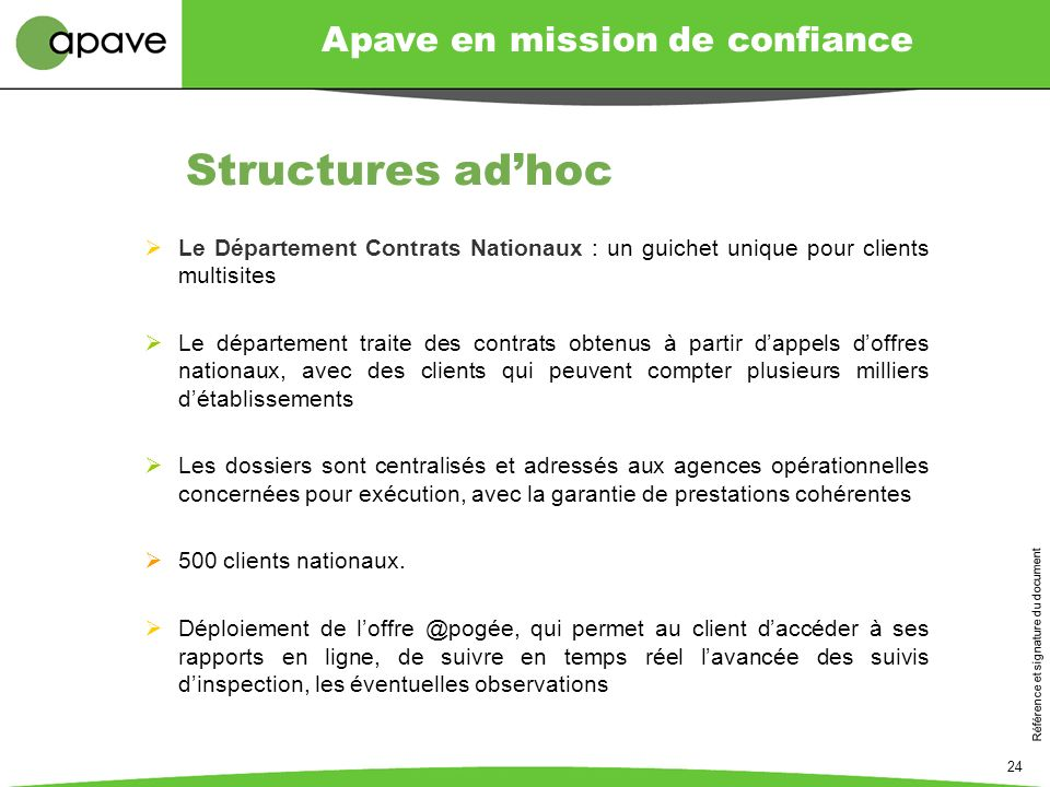 Structures ad'hoc Le Département Contrats Nationaux : un guichet unique pour clients multisites.