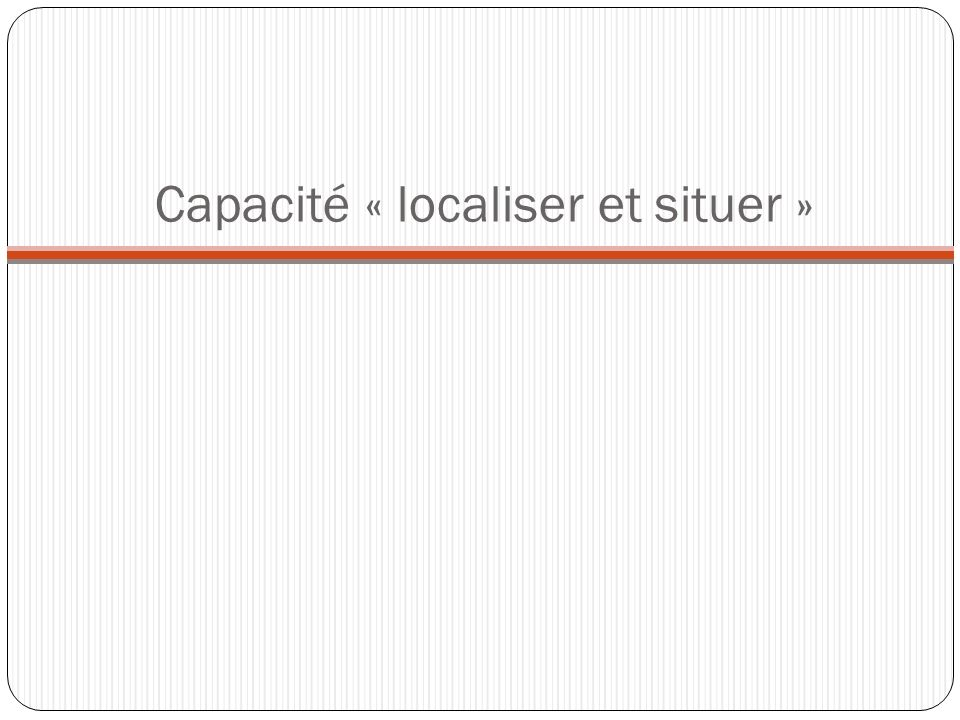 Capacité « localiser et situer »