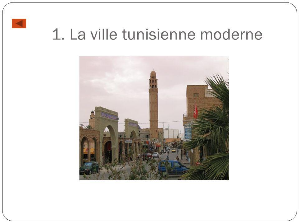 1. La ville tunisienne moderne