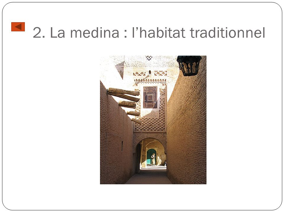 2. La medina : l'habitat traditionnel