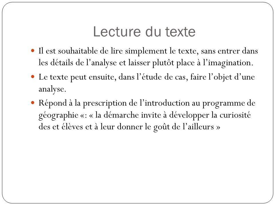 Lecture du texte Il est souhaitable de lire simplement le texte, sans entrer dans les détails de l'analyse et laisser plutôt place à l'imagination.