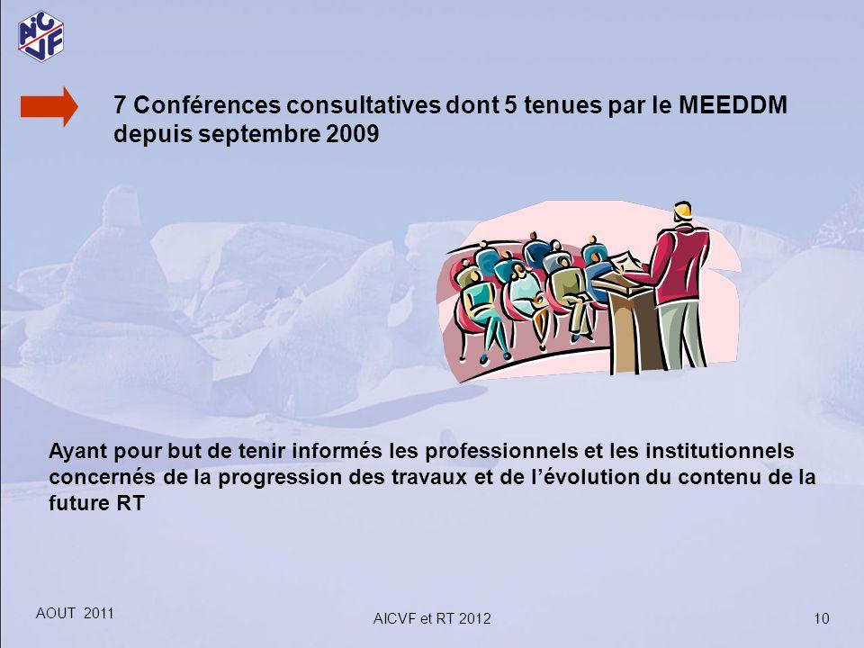 7 Conférences consultatives dont 5 tenues par le MEEDDM depuis septembre 2009