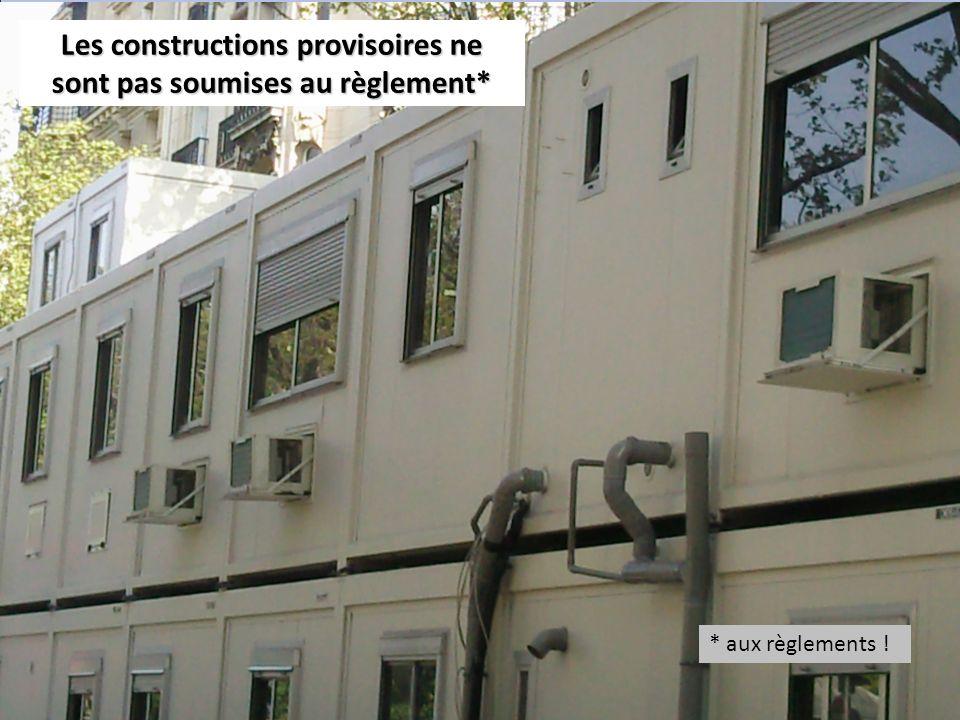 Les constructions provisoires ne sont pas soumises au règlement*