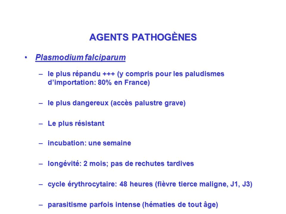 AGENTS PATHOGÈNES Plasmodium falciparum