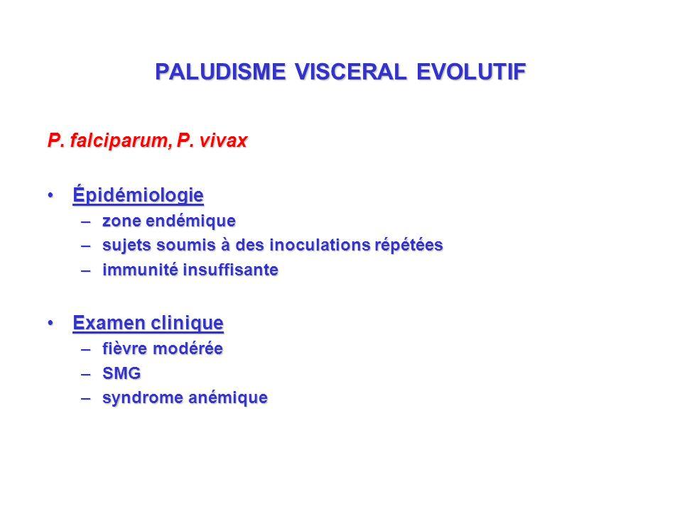 PALUDISME VISCERAL EVOLUTIF