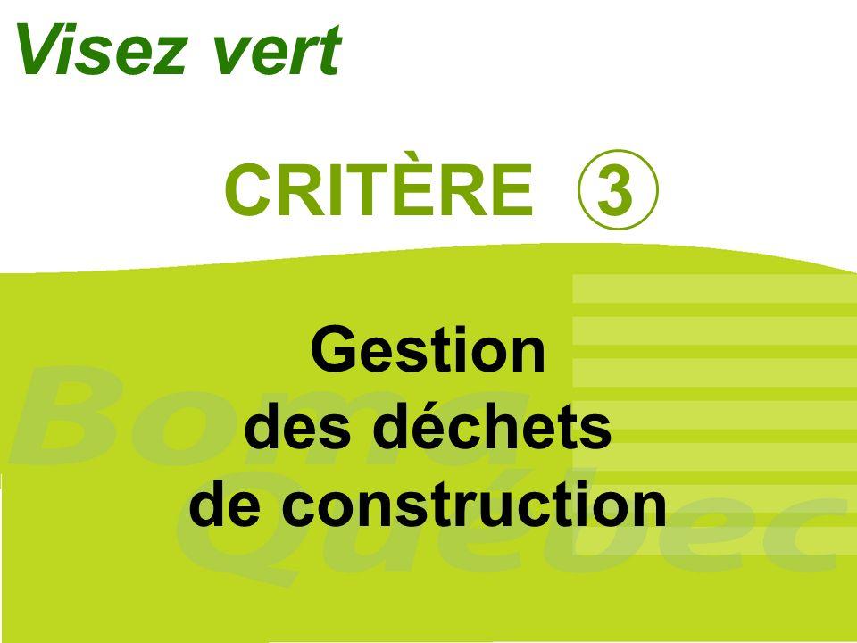 Visez vert CRITÈRE 3 Gestion des déchets de construction