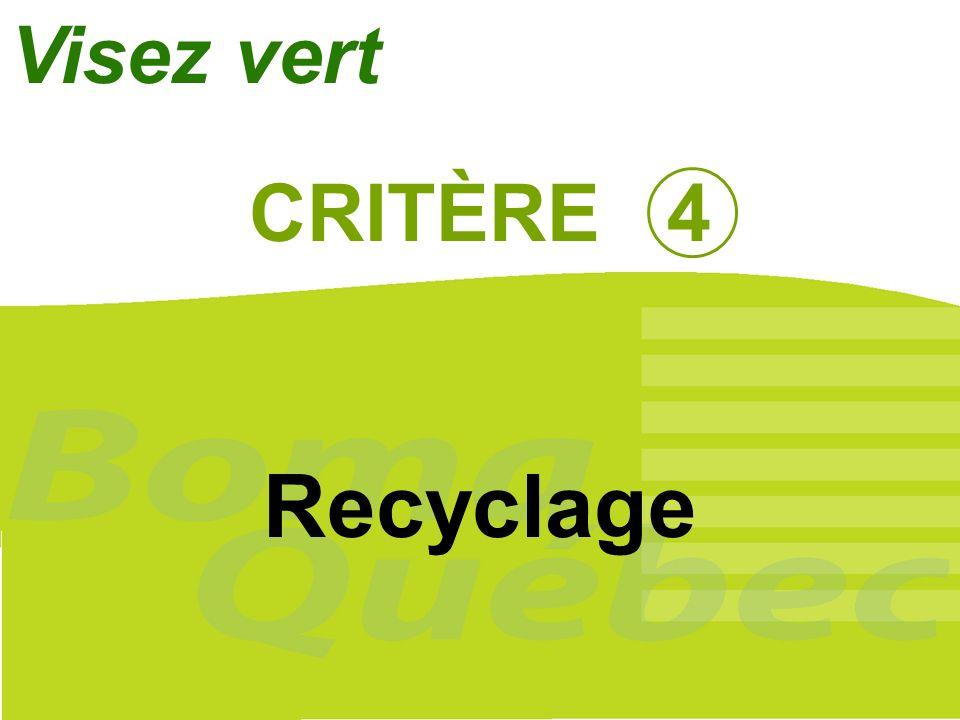 Visez vert CRITÈRE 4 Recyclage