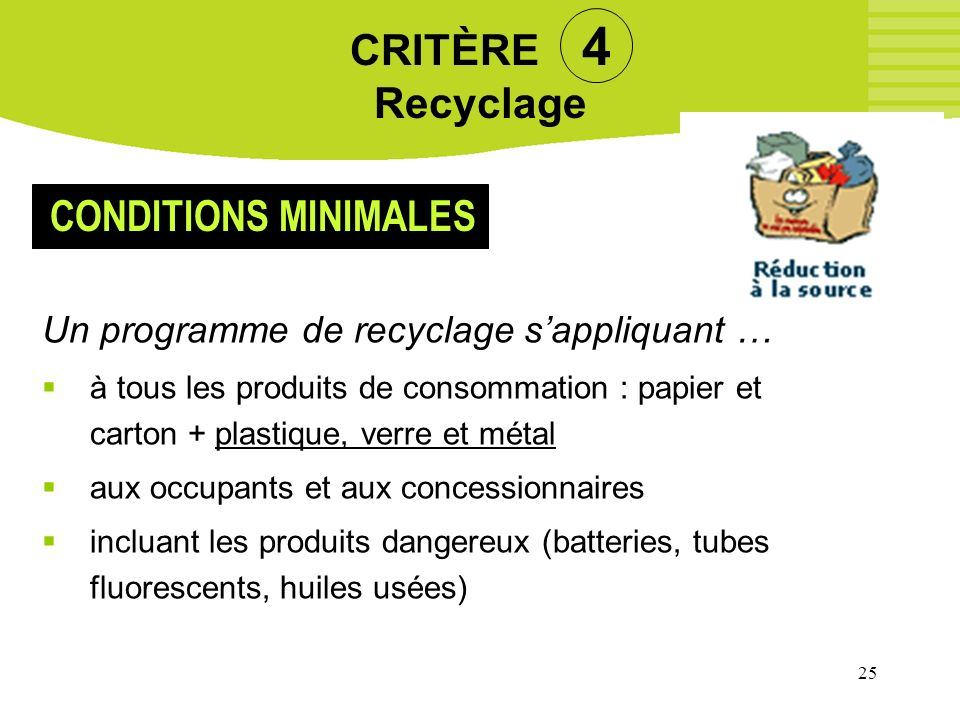 CRITÈRE 4 Recyclage CONDITIONS MINIMALES
