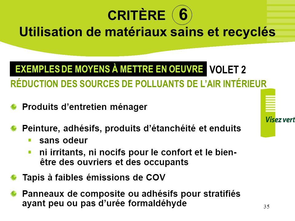 CRITÈRE 6 Utilisation de matériaux sains et recyclés