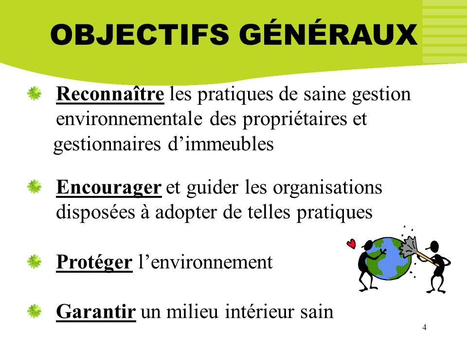 OBJECTIFS GÉNÉRAUX Reconnaître les pratiques de saine gestion environnementale des propriétaires et.