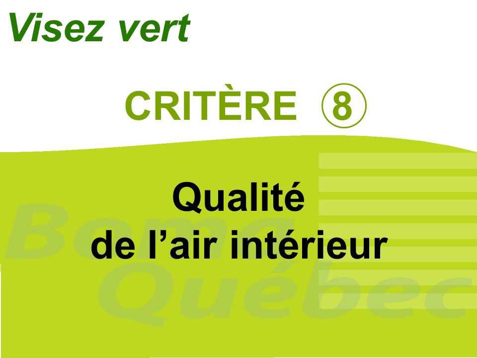 Visez vert CRITÈRE 8 Qualité de l'air intérieur