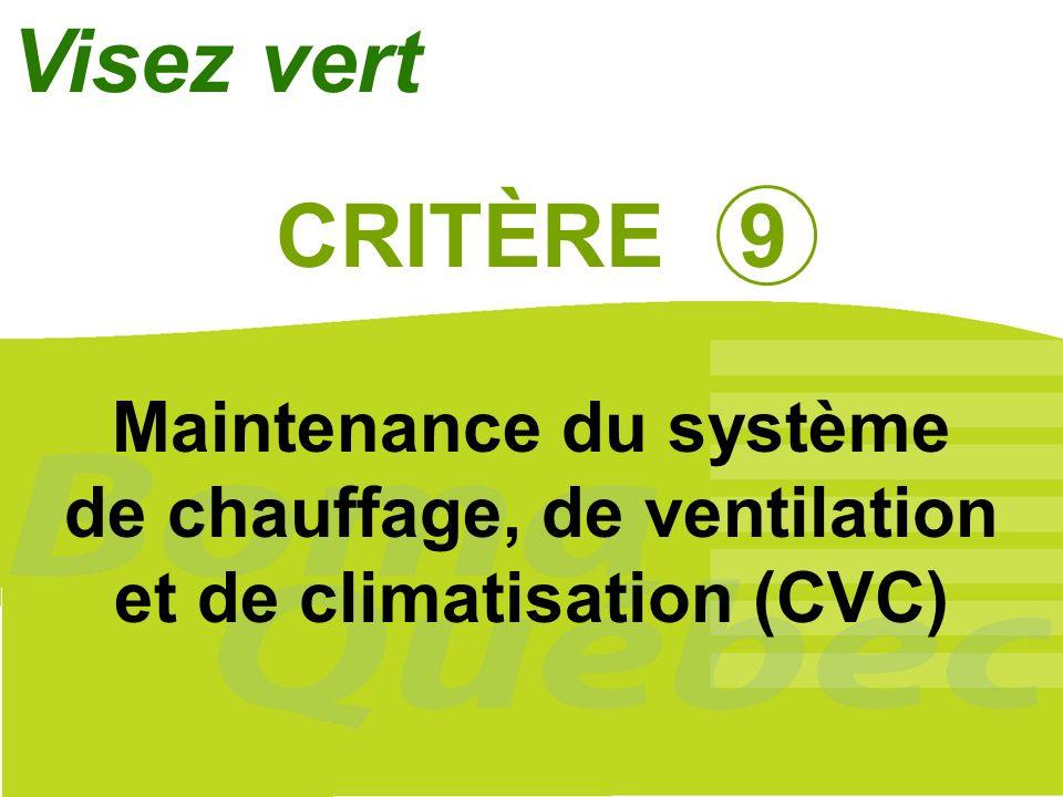 Visez vert CRITÈRE 9 Maintenance du système