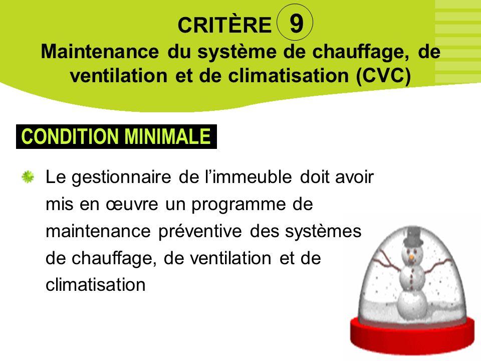 CRITÈRE 9 Maintenance du système de chauffage, de ventilation et de climatisation (CVC)