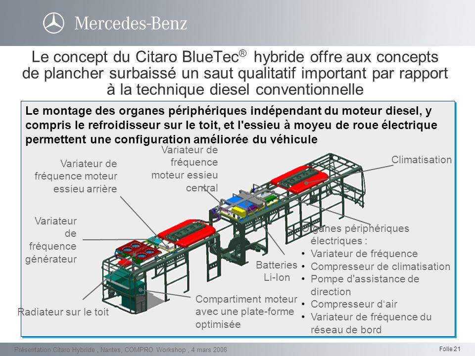 Le concept du Citaro BlueTec® hybride offre aux concepts de plancher surbaissé un saut qualitatif important par rapport à la technique diesel conventionnelle