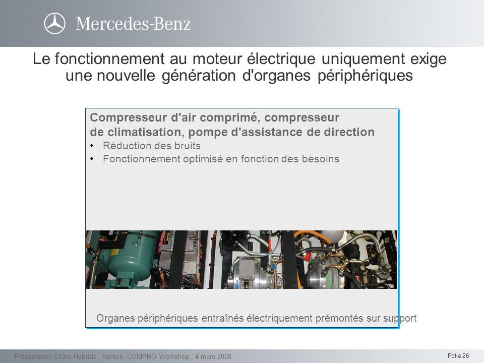 Le fonctionnement au moteur électrique uniquement exige une nouvelle génération d organes périphériques