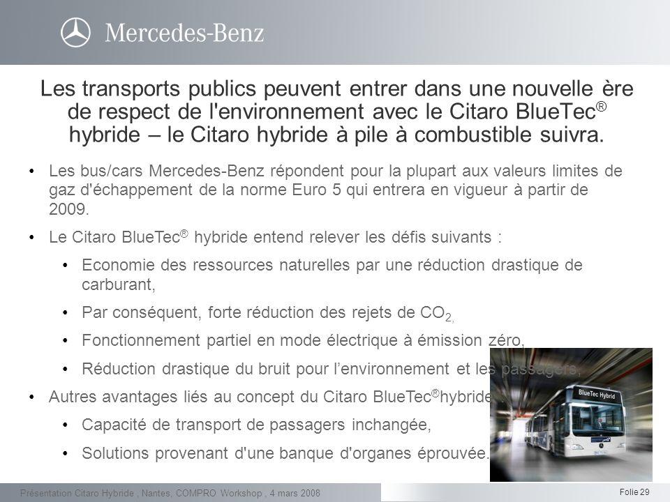 Les transports publics peuvent entrer dans une nouvelle ère de respect de l environnement avec le Citaro BlueTec® hybride – le Citaro hybride à pile à combustible suivra.
