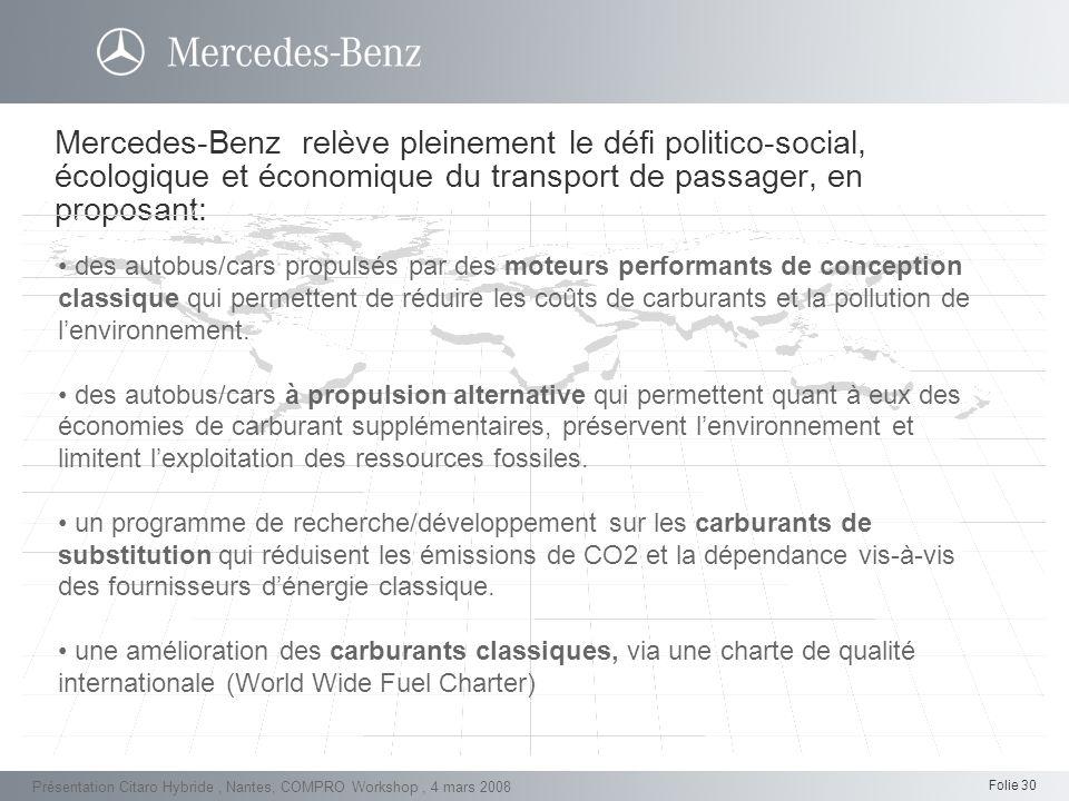 Mercedes-Benz relève pleinement le défi politico-social, écologique et économique du transport de passager, en proposant: