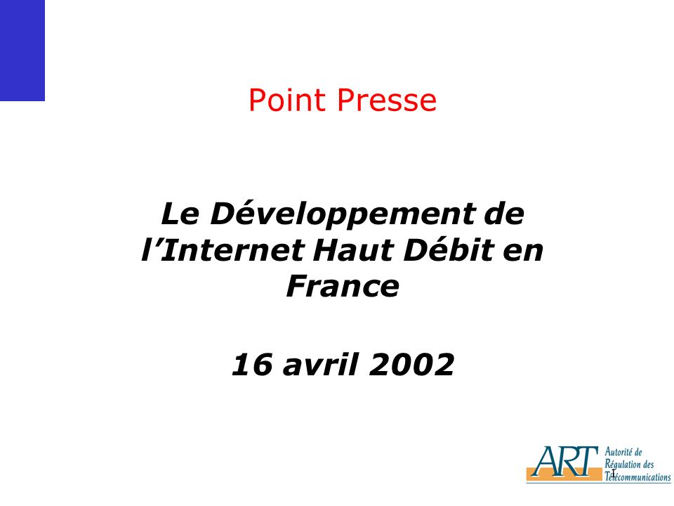 Le Développement de l'Internet Haut Débit en France 16 avril 2002