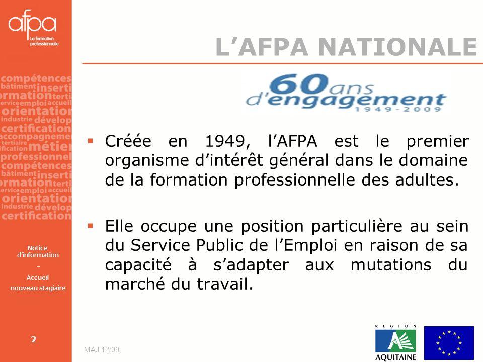 L'AFPA NATIONALE Créée en 1949, l'AFPA est le premier organisme d'intérêt général dans le domaine de la formation professionnelle des adultes.