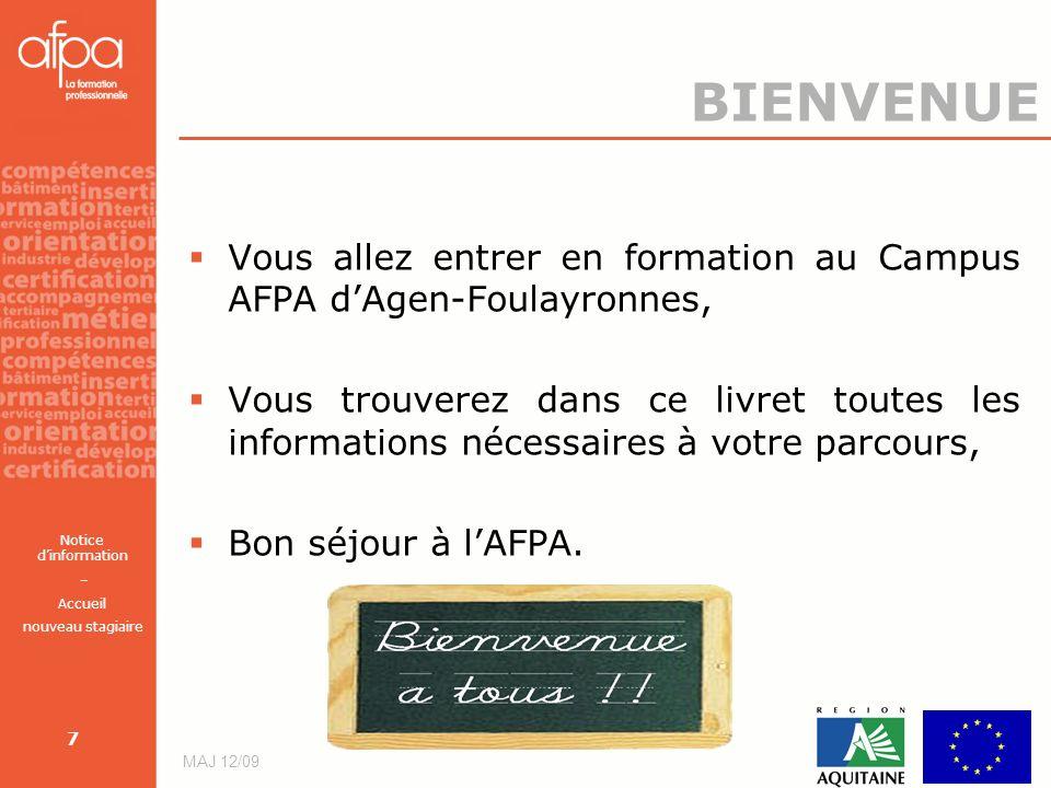 BIENVENUE Vous allez entrer en formation au Campus AFPA d'Agen-Foulayronnes,
