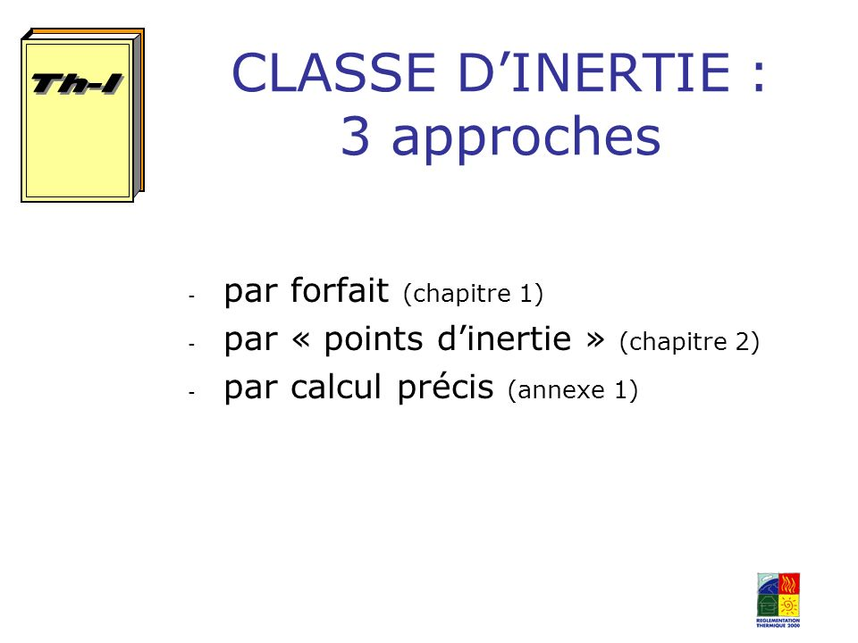 CLASSE D'INERTIE : 3 approches