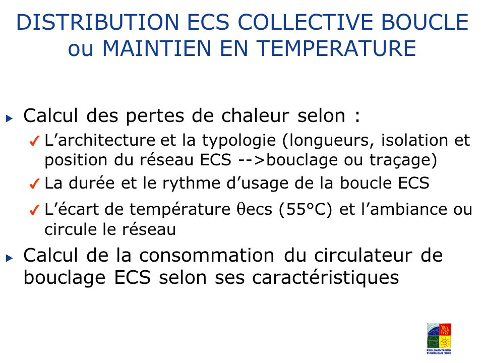 DISTRIBUTION ECS COLLECTIVE BOUCLE ou MAINTIEN EN TEMPERATURE