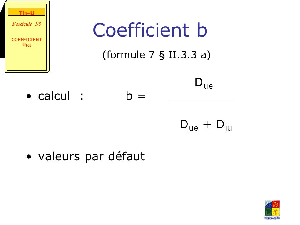 Coefficient b (formule 7 § II.3.3 a) Due calcul : b = Due + Diu