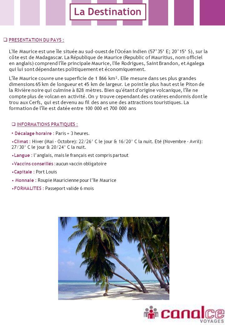 La Destination PRESENTATION DU PAYS :