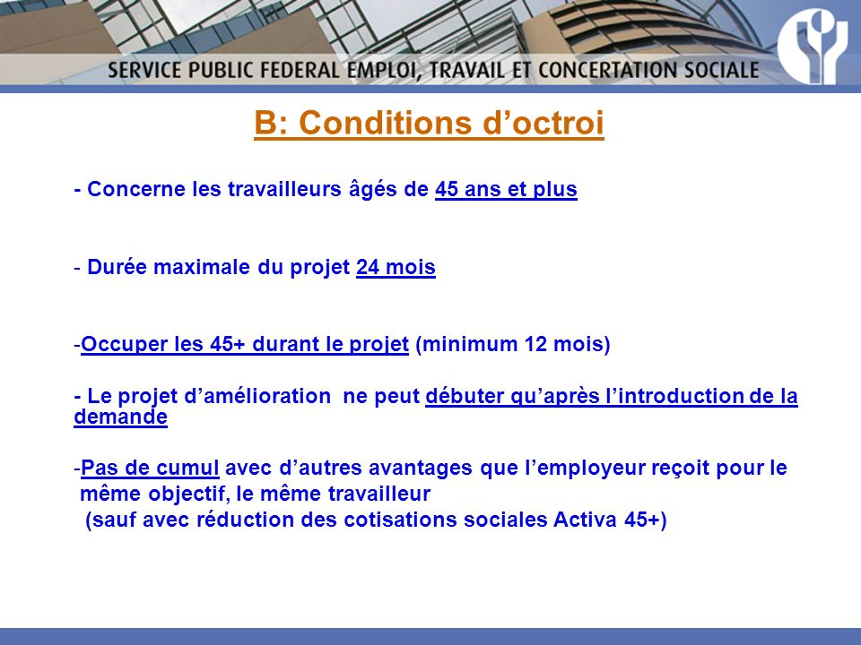 B: Conditions d'octroi