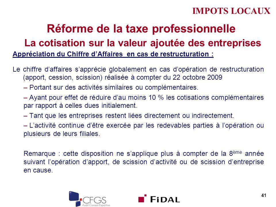 IMPOTS LOCAUX Réforme de la taxe professionnelle La cotisation sur la valeur ajoutée des entreprises.