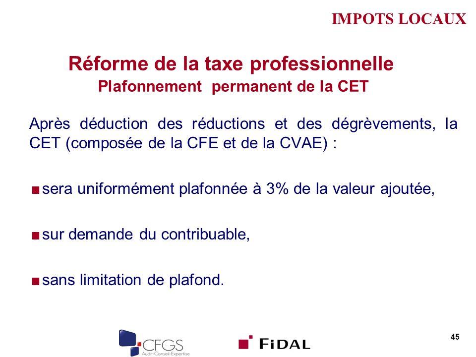 Réforme de la taxe professionnelle Plafonnement permanent de la CET