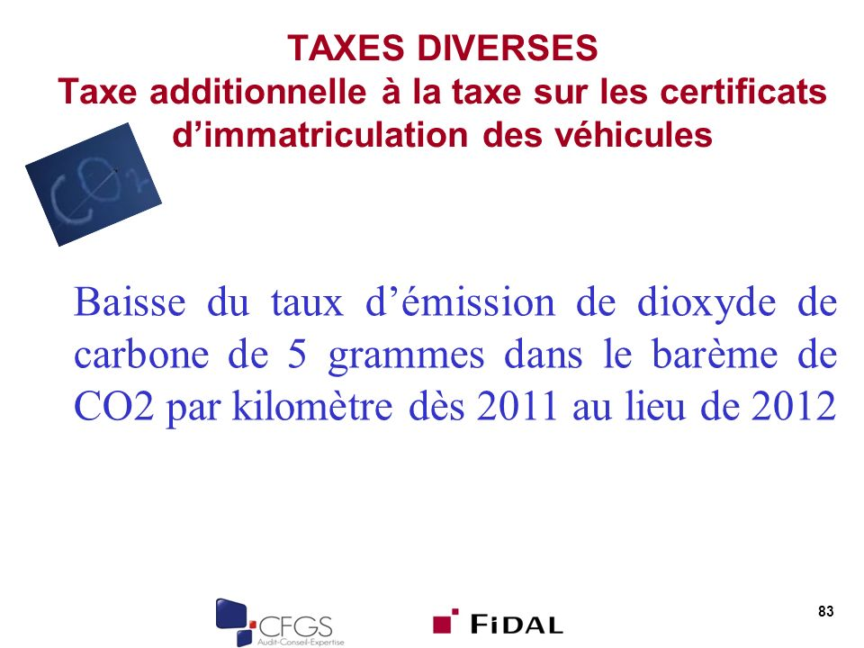TAXES DIVERSES Taxe additionnelle à la taxe sur les certificats d'immatriculation des véhicules