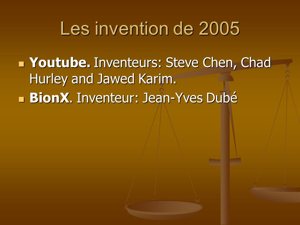 Les invention de 2005 Youtube. Inventeurs: Steve Chen, Chad Hurley and Jawed Karim.