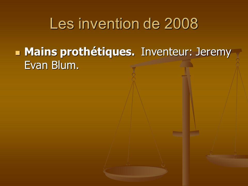 Les invention de 2008 Mains prothétiques. Inventeur: Jeremy Evan Blum.