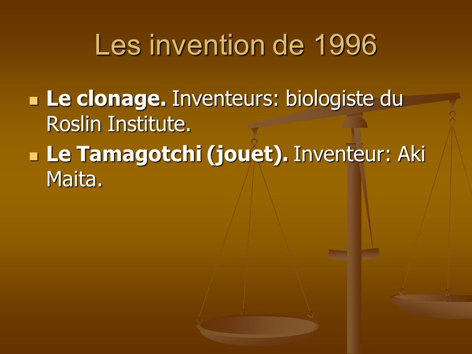 Les invention de 1996 Le clonage. Inventeurs: biologiste du Roslin Institute.