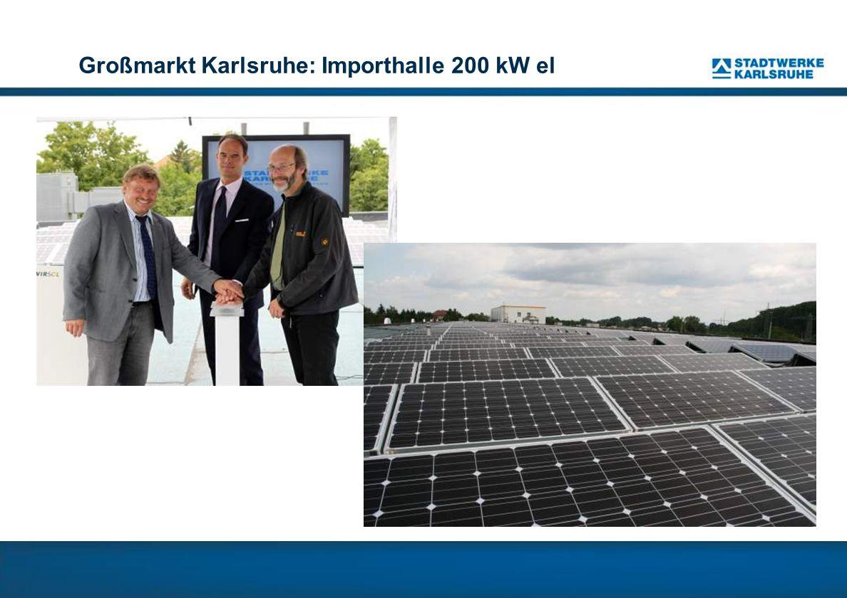 Großmarkt Karlsruhe: Importhalle 200 kW el