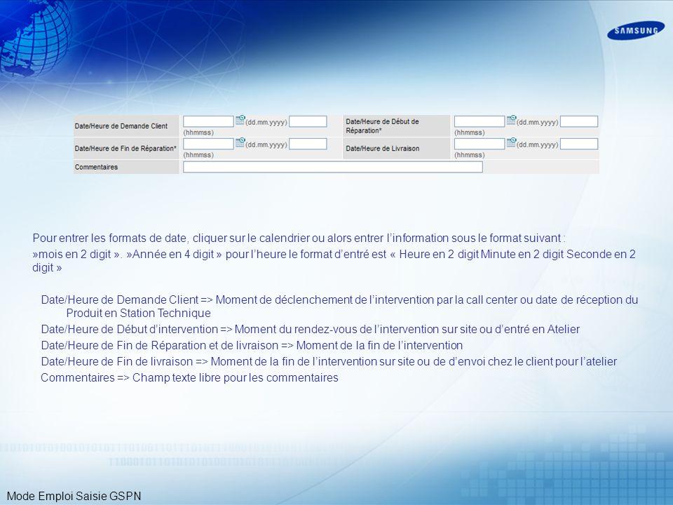 Pour entrer les formats de date, cliquer sur le calendrier ou alors entrer l'information sous le format suivant :