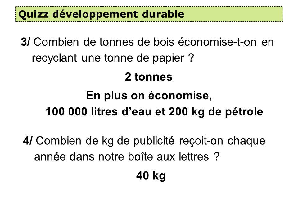 En plus on économise, 100 000 litres d'eau et 200 kg de pétrole